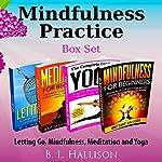 Mindfulness Practice Box Set: Letting Go, Mindfulness, Meditation & Yoga | Brittany Hallison
