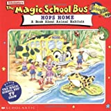 The Magic School Bus Hops Home: A Book About Animal Habitats (0590484133) by Relf, Pat