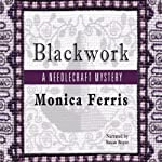 Blackwork: A Needlecraft Mystery (       UNABRIDGED) by Monica Ferris Narrated by Susan Boyce