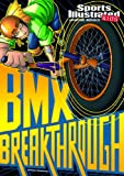 BMX Breakthrough (Sports Illustrated Kids Graphic Novels) (1434234010) by Bowen, Carl