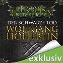 Der schwarze Tod (Die Chronik der Unsterblichen 12) Hörbuch von Wolfgang Hohlbein Gesprochen von: Dietmar Wunder