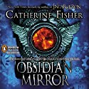 Obsidian Mirror (       UNABRIDGED) by Catherine Fisher Narrated by Katherine Skinner