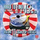 Hard To Find 45s On CD, Volume 11 (Sugar Pop Classics)