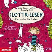 Mein Lotta-Leben: Alles voller Kaninchen | Alice Pantermüller