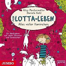 Mein Lotta-Leben: Alles voller Kaninchen Hörbuch von Alice Pantermüller Gesprochen von: Katinka Kultscher, Robert Missler, Dagmar Dreke