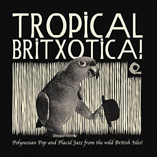 tropical-britxotica-polynesian-pop-and-placid-jazz-from-the-wild-british-isles-vinyl