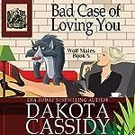Bad Case of Loving You: Wolf Mates, Book 5 | Dakota Cassidy