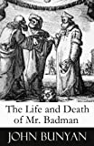 img - for The Life and Death of Mr. Badman (A companion to The Pilgrim's Progress) book / textbook / text book
