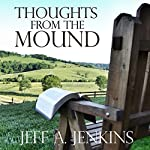 Thoughts from the Mound: 52 Reflections on the Christian Life | Jeff A. Jenkins