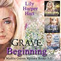 Grave Beginning: A Maddie Graves Mystery: Books 1-3 Audiobook by Lily Harper Hart Narrated by Laura Jennings