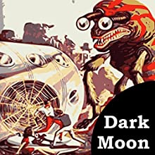 Dark Moon (       UNABRIDGED) by Charles W Diffin Narrated by Bill Boerst