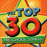 The Top 30 Preschool Songs
