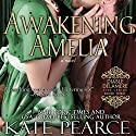 Awakening Amelia Audiobook by Kate Pearce Narrated by Julie Maisey