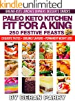 Paleo Keto Diet: Fit for a King (250...