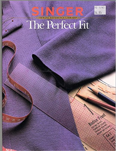 The Perfect Fit (Singer sewing reference library) by Singer Sewing Reference Library (1-Apr-1987) Paperback (Singer Perfect Fit compare prices)