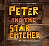 Peter and the Starcatcher (Introduction by Dave Barry and Ridley Pearson): The Annotated Script of the Broadway Play