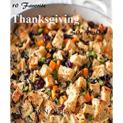 10 Favorite Thanksgiving Side Dishes (Favorite Holiday Recipes)