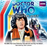 Doctor Who: The Pirate Planet: The BBC Full-Cast Television Soundtrack Starring Tom Baker