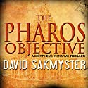 The Pharos Objective: Morpheus Initiative Audiobook by David Sakmyster Narrated by Jeffrey Kafer
