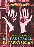 Exploits and Opinions of Dr Faustroll Pataphysician (1878972073) by Jarry, Alfred