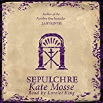 Sepulchre (       UNABRIDGED) by Kate Mosse Narrated by Lorelei King