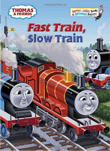 Thomas and Friends: Fast Train, Slow Train (Thomas & Friends) (Bright & Early Books(R))