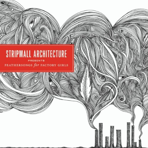 CrimsonRain.Com [Album] Stripmall Architecture - Feathersongs for Factory Girls Part.1