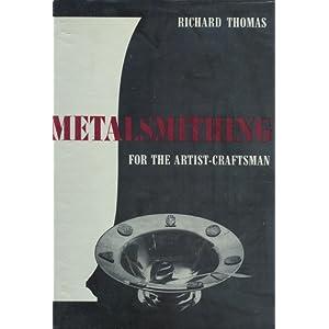 Metalsmithing for the Artist-Craftsman R. Thomas