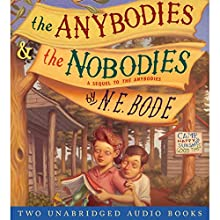 The Anybodies & The Nobodies Audiobook by N. E. Bode Narrated by Oliver Platt