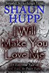 I Will Make You Love Me: An Extreme T...