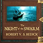 The Night of the Swarm: Chathrand Voyage Series, Book 4 (       UNABRIDGED) by Robert V. S. Redick Narrated by Michael Page