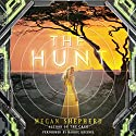 The Hunt Audiobook by Megan Shepherd Narrated by Barrie Kreinik
