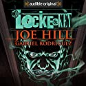 Locke & Key Hörspiel von Joe Hill, Gabriel Rodriguez Gesprochen von: Haley Joel Osment, Tatiana Maslany, Kate Mulgrew,  full cast