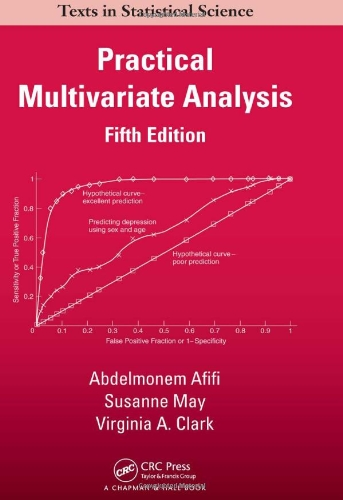 Practical Multivariate Analysis, Fifth Edition (Chapman...