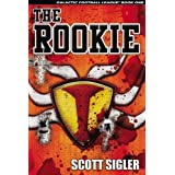 The Rookie (Galactic Football League, Volume I) ~ Scott Sigler
