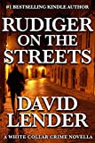 Rudiger on the Streets (A White Collar Crime Thriller - Rudiger Book 4)