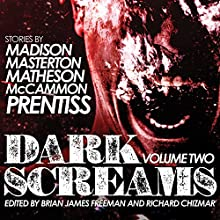 Dark Screams, Volume Two (       UNABRIDGED) by Shawntelle Madison, Graham Masterton, Richard Christian Matheson, Robert McCammon, Norman Prentiss Narrated by Joe Barrett