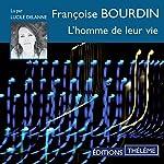 L'homme de leur vie | Françoise Bourdin