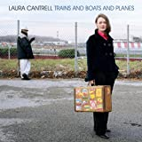Trains And Boats And Planesby Laura Cantrell
