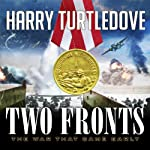 Two Fronts: War That Came Early, Book 5 (       UNABRIDGED) by Harry Turtledove Narrated by Todd McLaren