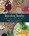 Nourishing Noodles: Spiralize Nearly...