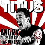 Angry Pursuit Of Happiness [Explicit]