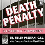 Death Penalty: A Catholic Viewpoint | Helen Prejean,David Haas