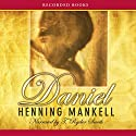 Daniel (       UNABRIDGED) by Henning Mankell, Steven T. Murray (translator) Narrated by T. Ryder Smith