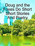 img - for Doug and the Foxes Do Short Short Stories And Poetry book / textbook / text book