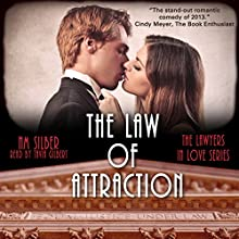 The Law of Attraction: Lawyers in Love, Book 1 (       UNABRIDGED) by N.M. Silber Narrated by Tavia Gilber