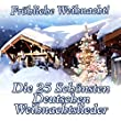 Fröhliche Weihnacht! Die 25 Schönsten Deutschen Weihnachtslieder