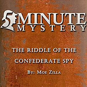 5 Minute Mystery - The Riddle of the Confererate Spy Audiobook
