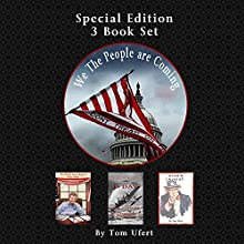 We the People Are Coming: Special Edition Three Book Set (       UNABRIDGED) by Tom Ufert Narrated by Steve Sibulsky