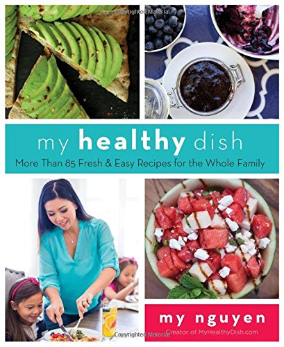 My Healthy Dish: More Than 85 Fresh & Easy Recipes for the Whole Family (Super Healthy Cookies compare prices)